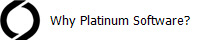 Why Platinum Software?